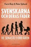 Bokomslag för Svenskarna och deras fäder de senaste 11 000 åren