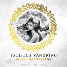 Bokomslag för ISOBELS VANDRING – en berättelse bortom tid och rum