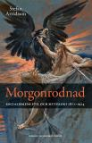 Omslagsbild för Morgonrodnad: Socialismens stil och mytologi 1871-1914