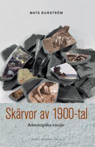 Cover for Skärvor av 1900-tal : arkeologiska essäer