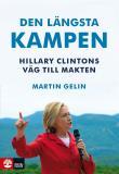 Bokomslag för Den längsta kampen, Hillary Clintons väg till makten