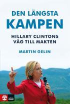 Omslagsbild för Den längsta kampen, Hillary Clintons väg till makten