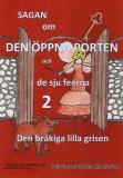 Omslagsbild för Sagan om den öppna porten 2. Den bråkiga lilla grisen