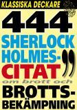 Omslagsbild för Sherlock Holmes 444 bästa citat om brott och brottsbekämpning