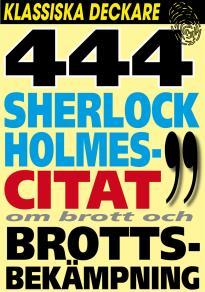 Cover for Sherlock Holmes 444 bästa citat om brott och brottsbekämpning