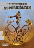 Omslagsbild för 13 svarta sagor om superhjältar