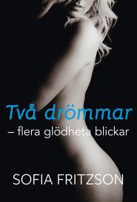Cover for Två drömmar, flera glödheta blickar