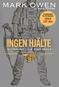 Cover for Ingen hjälte : Elitsoldat i U.S. Navy Seals