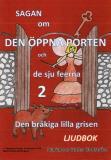 Cover for Sagan om den öppna porten 2. Den bråkiga lilla grisen