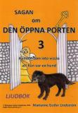 Cover for Sagan om den öppna porten 3. Hunden som inte visste att han var en hund