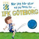 Omslagsbild för När jag blir stor vill jag spela för IFK Göteborg