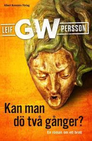Cover for Kan man dö två gånger? : En roman om ett brott