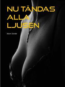 Omslagsbild för Nu tändas alla ljusen: En erotisk novell