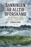 """Omslagsbild för """"Sanningen är alltid oförskämd"""" : En biografi över August Strindberg"""