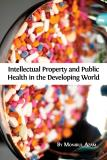 Omslagsbild för Intellectual Property and Public Health in the Developing World