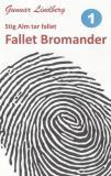 Omslagsbild för Stig Alm tar fallet - Fallet Bromander