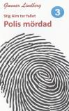 Cover for Stig Alm tar fallet - Polis mördad