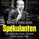 Bokomslag för Spekulanten - En bok om Erik Penser och hans tid