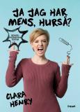 Bokomslag för Ja jag har mens, hurså?  : Reviderad utgåva