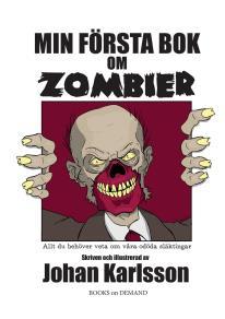 Omslagsbild för Min första bok om zombier: Allt du behöver veta om våra odöda släktingar