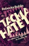 Omslagsbild för Tackla hatet : Om hot och näthat - och hur du skyddar dig