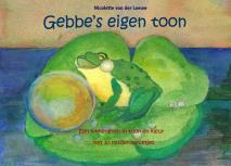 Cover for Gebbe's eigen toon: Een kikkerleven in toon en kleur met 30 muziekspelletjes