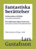 Bokomslag för Fantastiska berättelser : Förberedelser till flykt och andra berättelser; Det sällsamma djuret från norr och andra science fiction-berättelser