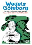 Cover for Wedels Göteborg: En orättvis uppslagsbok från Alla-heter-Glenn till Västlänken