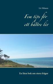 Omslagsbild för Fem tips för ett bättre liv: En liten bok om stora frågor