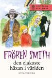 Bokomslag för Fröken Smith, den elakaste häxan i världen