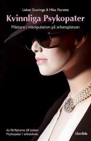 Omslagsbild för Kvinnliga Psykopater - mästare i manipulation på arbetsplatsen