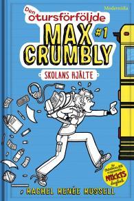 Omslagsbild för Den otursförföljde Max Crumbly #1: Skolans hjälte