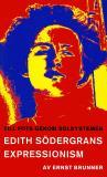 Omslagsbild för Till fots genom solsystemen : En studie i Edith Södergrans expressionism
