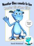 Omslagsbild för Monster Blue counts to ten  - Monster Blå räknar till 10 - Bilingual Edition