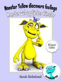 Omslagsbild för Monster Yellow discovers feelings - Monster Gul upptäcker känslor - Bilingual Edition
