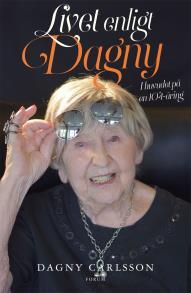 Cover for Livet enligt Dagny : I huvudet på en 104-åring