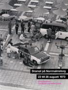 Omslagsbild för Dramat på Norrmalmstorg : 23 till 28 augusti 1973