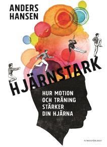 Cover for Hjärnstark : Hur motion och träning stärker din hjärna