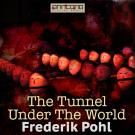 Cover for The Tunnel Under The World