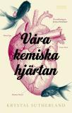 Omslagsbild för Våra kemiska hjärtan