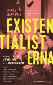 Omslagsbild för Existentialisterna : En historia om frihet, varat och aprikoscocktails