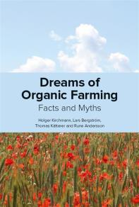 Cover for Dreams of organic farming. Facts and myths