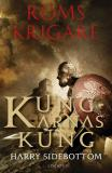 Bokomslag för Roms krigare – Kungarnas kung