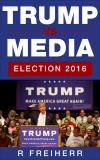 Cover for Trump vs Media: Election 2016