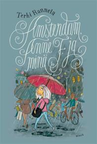 Cover for Amsterdam, Anne F. ja minä