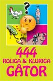 Bokomslag för 444 roliga & kluriga gåtor