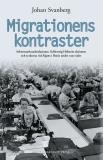 Cover for Migrationens kontraster : arbetsmarknadsrelationer, Schleswig-Holstein-aktionen och tyskorna vid Algots i Borås under 1950-talet