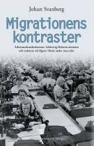 Omslagsbild för Migrationens kontraster : arbetsmarknadsrelationer, Schleswig-Holstein-aktionen och tyskorna vid Algots i Borås under 1950-talet