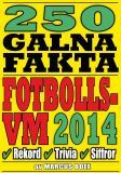 Omslagsbild för 250 galna fakta om fotbolls-VM 2014