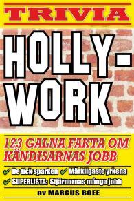 Omslagsbild för Hollywork – 123 galna fakta om film- och rockstjärnor och deras första yrken